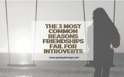 The Three Most Common Reasons Friendships Fail for Introverts