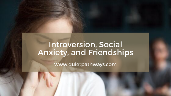 Introversion, Social Anxiety, and Friendships