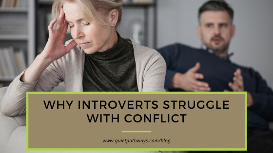 Why Introverts Struggle With Conflict