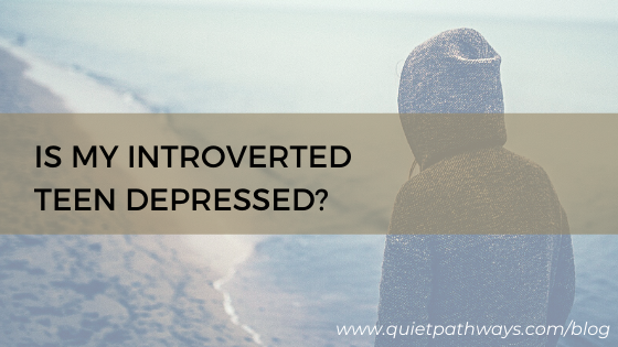 Is My Introverted Teen Depressed?