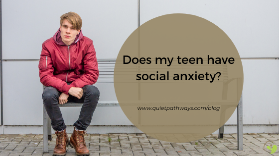 Does my teen have social anxiety?