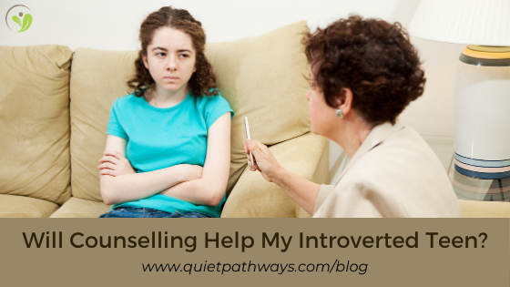 Will Counselling Help my Introverted Teen?